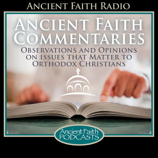 Ancient Faith Commentaries